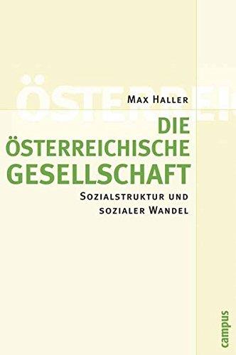 Die österreichische Gesellschaft: Sozialstruktur und sozialer Wandel