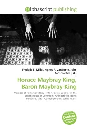 Horace Maybray King, Baron Maybray-King
