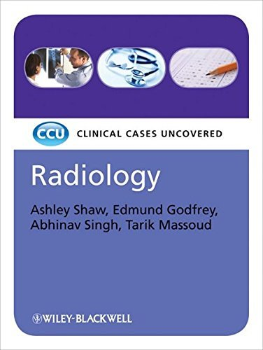 Radiology: Clinical Cases Uncovered by Ashley Shaw (2009-08-31)