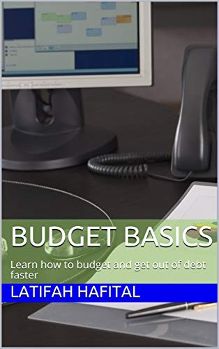 Budget Basics: Learn how to budget and get out of debt faster (English Edition)