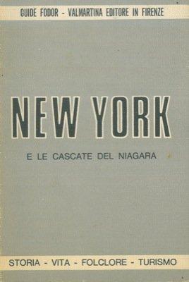 New York e le cascate del Niagara. Storia, vita, folclore, turismo.