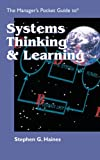 The Manager's Pocket Guide to Systems Thinking and learning (Manager's Pocket Guides)