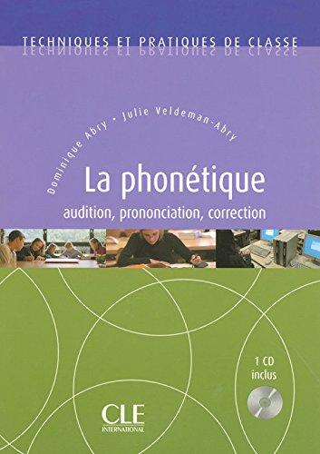 La Phonétique - Techniques et pratiques de classe - Livre + CD
