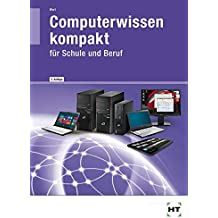 Computerwissen kompakt · für Schule und Beruf: Grundwissen zu moderner Computer-Hardware
