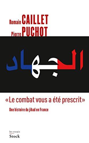 Le combat vous a été prescrit par Pierre Puchot, Romain Caillet