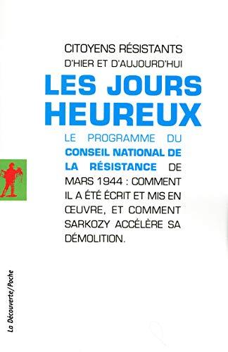 Les jours heureux par CITOYENS RÉSISTANTS D'HIER ET D'AUJOURD'HUI