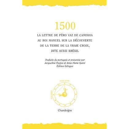 1500- La lettre de Pero Vaz de Caminha au roi manuel sur la découverte de la 'terre de la vraie cro