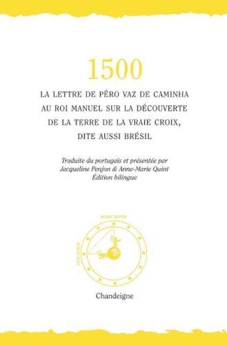 1500- La lettre de Pero Vaz de Caminha au roi manuel sur la découverte de la