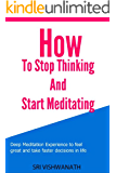 How To Stop Thinking And Start Meditating (English Edition)