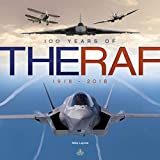 RAF 100: The Story of the Royal Air Force 1918-2018