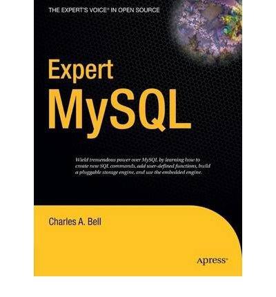 [(Expert Mysql )] [Author: Charles A. Bell] [Jan-2007] par Charles A. Bell