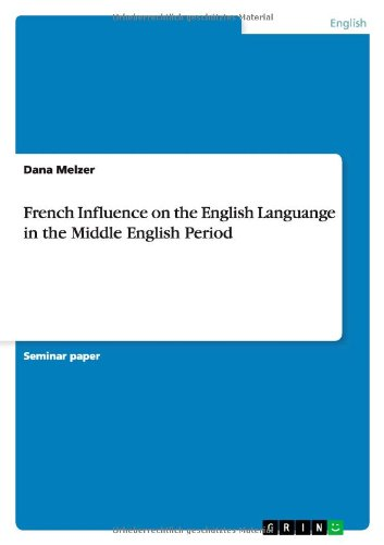 French Influence on the English Languange in the Middle English Period por Dana Melzer