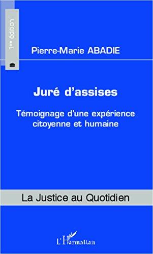 Juré d'assises: Témoignage d'une expérience citoyenne et humaine (La justice au quotidien)