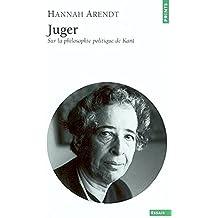 Juger : Sur la philosophie politique de Kant