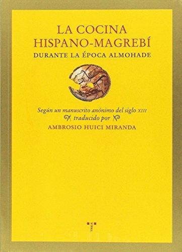 La Cocina Hispano-Magrebí Durante La Época Almohade (La comida de la vida)
