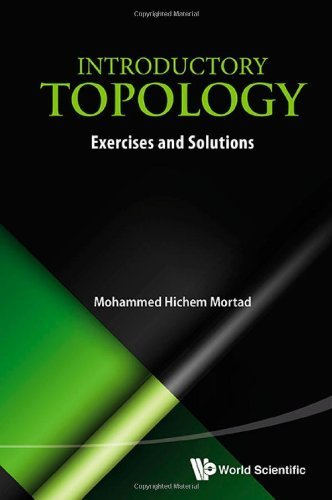 Introductory Topology: Exercises and Solutions by Mohammed Hichem Mortad (2014) Paperback