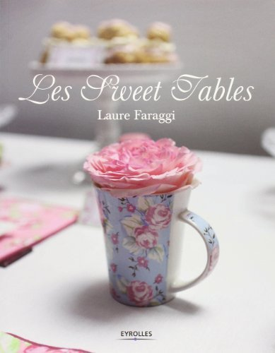 Les sweet tables de Laure Faraggi (31 mai 2012) Broché
