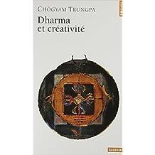 Dharma et créativité de Chögyam Trungpa,Stéphane Bédard (Traduction) ( 14 mai 2003 )