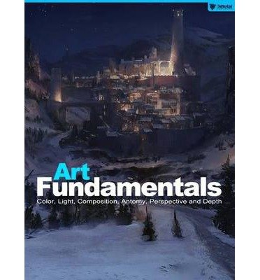 Art Fundamentals: Color, Light, Composition, Anatomy, Perspective and Depth (Paperback) - Common