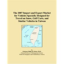 The 2007 Import and Export Market for Vehicles Specially Designed for Travel on Snow, Golf Carts, and Similar Vehicles in Taiwan