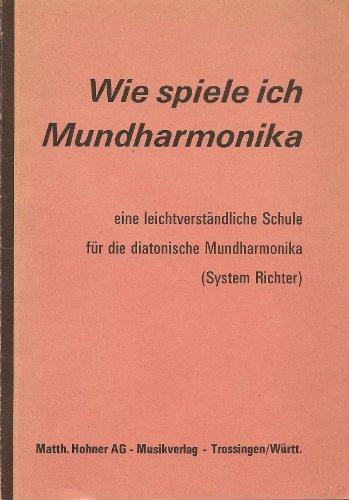 Wie spiele ich Mundharmonika - eine leicht verständliche Schule zum Erlernen des diatonischen Mundharmonikaspiels (MU 801)
