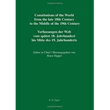 Constitutions of the World from the late 18th Century to the Middle of the 19th Century. Europe.: Constitutional Documents of Belgium, Luxembourg and ... und der Niederlande 1789–1848 (Europe(S))