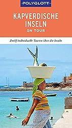 POLYGLOTT on tour Reiseführer Kapverdische Inseln: Zwölf individuelle Touren über den Archipel