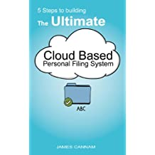 5 Steps to Building the Ultimate Cloud Based Personal Filing System (English Edition)