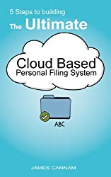 5 Steps to Building the Ultimate Cloud Based Personal Filing System