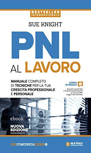 PNL al lavoro: Un manuale completo di tecniche