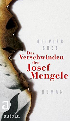 Das Verschwinden des Josef Mengele: Roman von [Guez, Olivier]