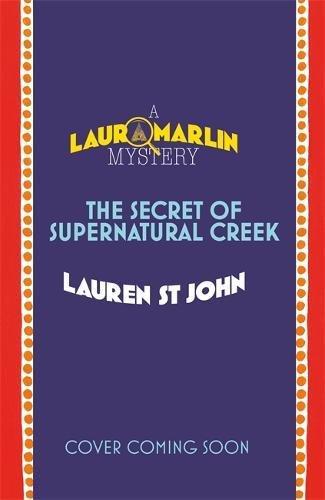 the-secret-of-supernatural-creek-book-5-laura-marlin-mysteries