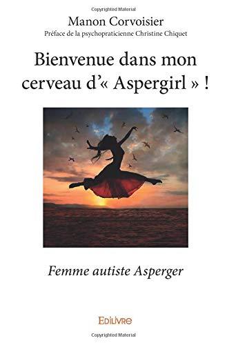 Bienvenue dans mon cerveau d'« Aspergirl » ! par Manon Corvoisier