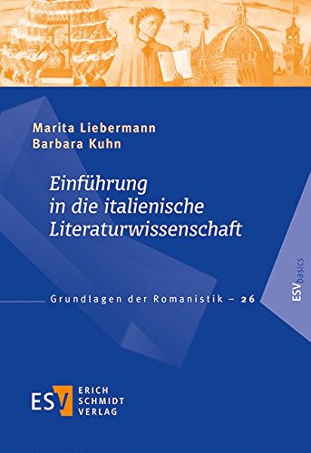 Einführung in die italienische Literaturwissenschaft (Grundlagen der Romanistik (GrR), Band 26)