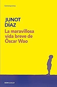 La maravillosa vida breve de Óscar Wao par Junot Diaz