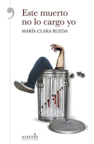 Este muerto no lo cargo yo (Novela Negra (alreves)) par María Clara Rueda Maurer