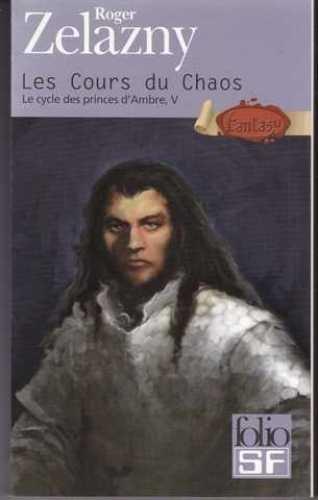 Le Cycle des Princes d'Ambre, tome 5 : Les Cours du Chaos par Roger Zelazny