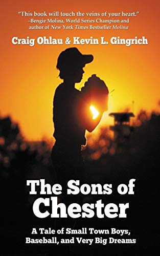 Sons of Chester: A Tale of Small Town Boys, Baseball, and Very Big Dreams por Craig Ohlau