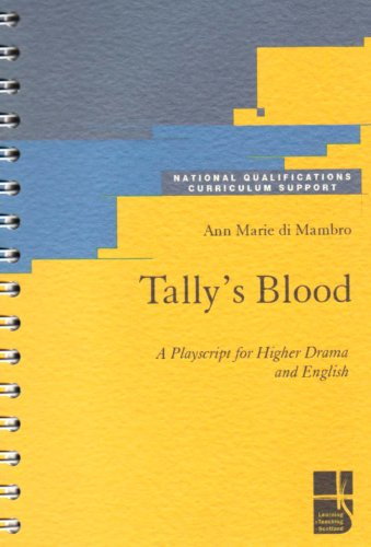 Tally's Blood: A Playscript for Higher Drama (National Qualifications Curriculum Support)