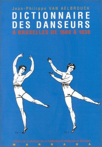 Dictionnaire des maîtres de danse, chorégraphes et danseurs à Bruxelles de 1600 à 1830