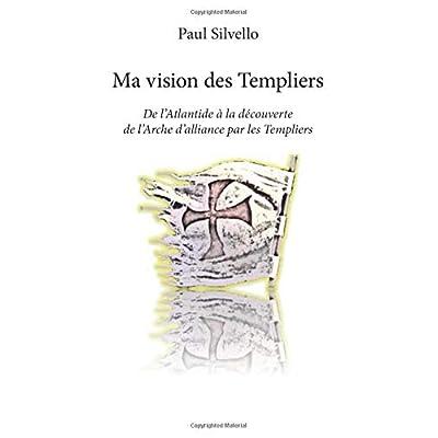 Ma vision des Templiers