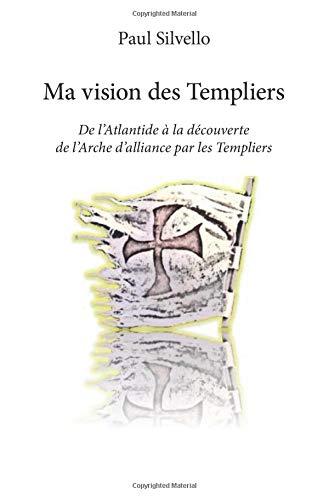 Ma vision des Templiers par Paul Silvello