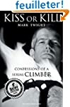 Kiss or Kill: Confessions of a Serial...