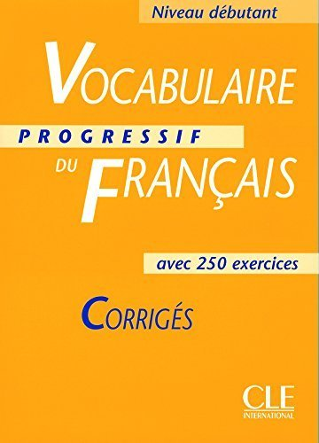 Vocabulaire Progressif Du Francais Key Corriges, Niveau Debutant: Avec 250 Exercises (French Edition) by Miquel, Claire (2002) Paperback