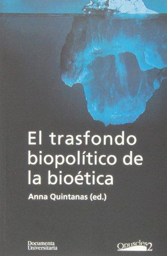 Trasfondo biopolítico de la bioética,El (Publicacions de la Càtedra Ferrater Mora)