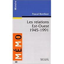 Les relations Est-Ouest : 1945-1991