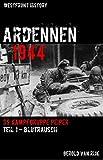 ARDENNEN 1944 - SS-KAMPFGRUPPE PEIPER: Teil 1 - Blutrausch (Westfront History)
