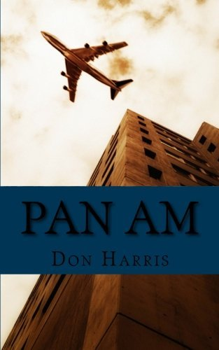 pan-am-a-history-of-the-airline-that-define-an-age-by-don-harris-2012-05-05
