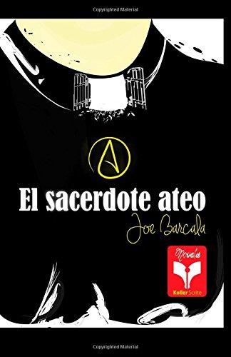 El sacerdote ateo: Colección Herejías: Volume 1