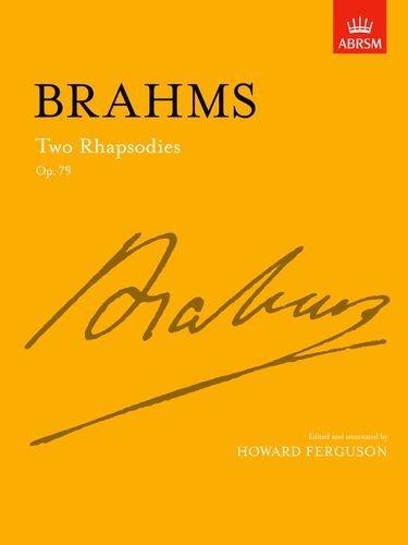 Two Rhapsodies Op. 79 (Signature Series (ABRSM)) by Johannes Brahms (Composer), Howard Ferguson (Editor) (29-Jun-1989) Sheet music